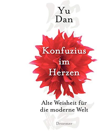 9783426274903: Konfuzius im Herzen Alte Weisheit fuer die moderne Welt