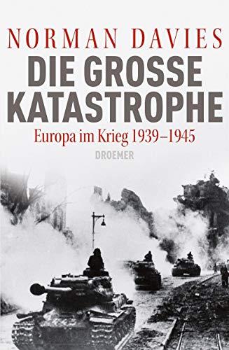 9783426274965: Die große Katastrophe: Europa im Krieg 1939 - 1945