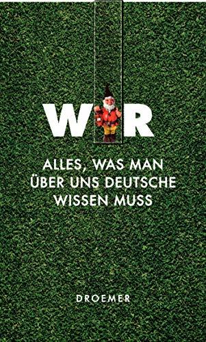 WIR: Alles, was man über uns Deutsche wissen muss
