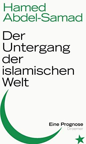 9783426275443: Der Untergang der islamischen Welt: Eine Prognose