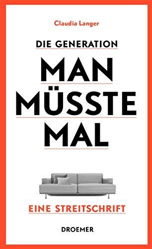 9783426275764: Die Generation Man-müsste-mal: Eine Streitschrift
