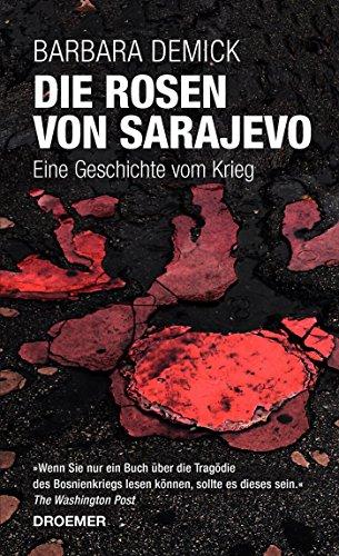 9783426275870: Die Rosen von Sarajevo : Eine Geschichte vom Krieg