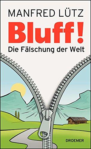 9783426275979: BLUFF!: Die Fälschung der Welt