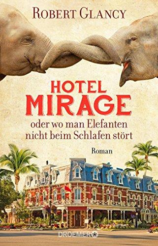 9783426281499: Hotel Mirage oder wo man Elefanten nicht beim Schlafen stört