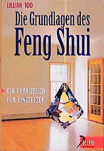 9783426290446: Die Grundlagen des Feng Shui. Ein Praxisbuch für Einsteiger.
