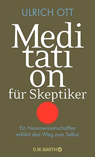 9783426291009: Meditation für Skeptiker: Ein Neurowissenschaftler erklärt den Weg zum Selbst