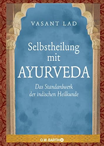 9783426291108: Selbstheilung mit Ayurveda: Das Standardwerk der indischen Heilkunde
