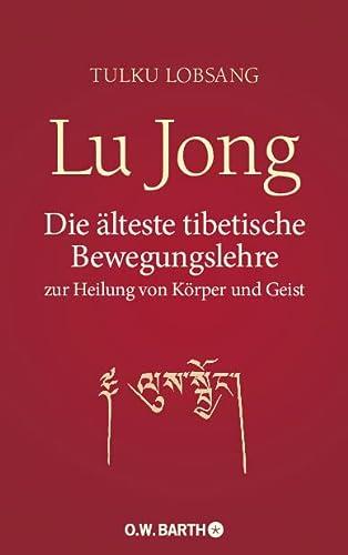 9783426291245: Lu Jong: Die älteste tibetische Bewegungslehre zur Heilung von Körper und Geist