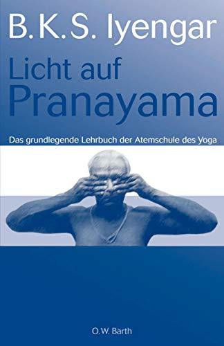 9783426291672: Licht auf Pranayama: Das grundlegende Lehrbuch der Atemschule des Yoga
