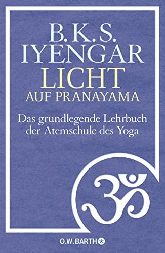 9783426292136: Licht auf Pranayama: Das grundlegende Lehrbuch der Atemschule des Yoga