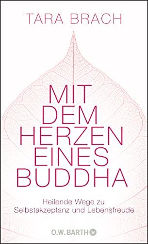 9783426292211: Mit dem Herzen eines Buddha: Heilende Wege zu Selbstakzeptanz und Lebensfreude