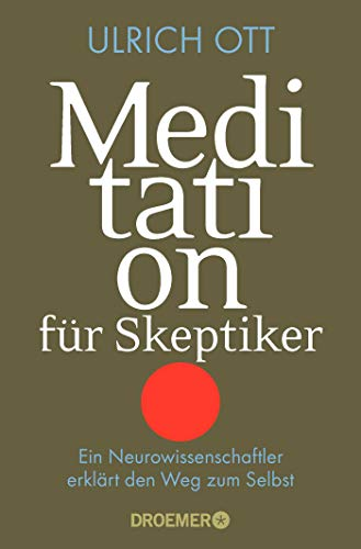 9783426300701: Meditation für Skeptiker: Ein Neurowissenschaftler erklärt den Weg zum Selbst