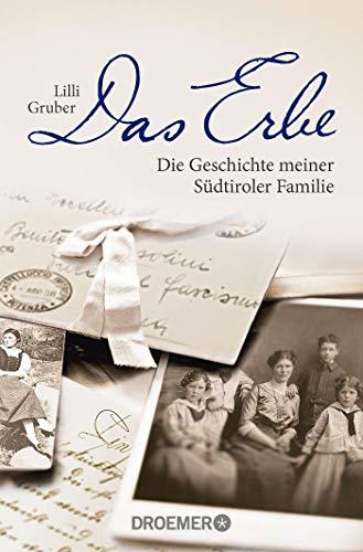 Das Erbe: Die Geschichte meiner Südtiroler Familie [Paperback] Gruber, Lilli and Kristen, Franziska - Lilli Gruber