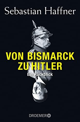 9783426300961: Von Bismarck zu Hitler: Ein Rückblick