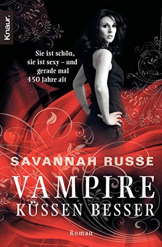 9783426501528: Vampire küssen besser: Sie ist schön, sie ist sexy - und gerade mal 450 Jahre alt