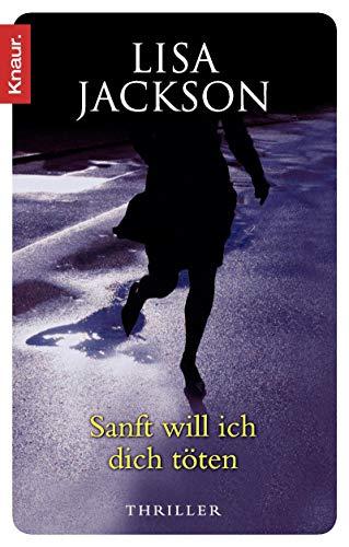 Sanft will ich dich tà ten: Lisa Jackson