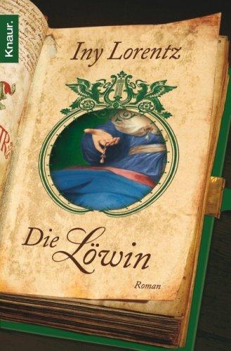Die Löwin: Roman: Lorentz, Iny