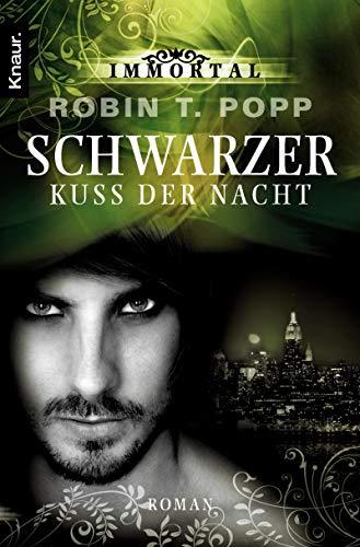 9783426503935: Immortal: Schwarzer Kuss der Nacht: Roman