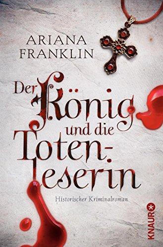 Der König und die Totenleserin (3426504898) by Ariana Franklin