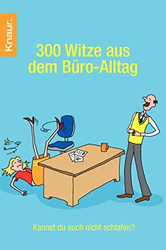 9783426505014: 300 Witze aus dem Büro-Alltag: Kannst Du auch nicht schlafen?