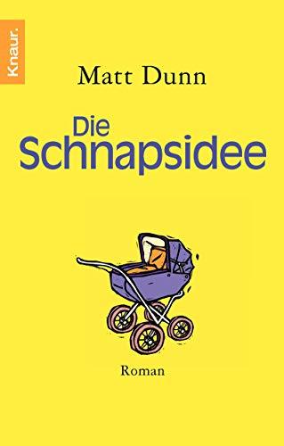 Die Schnapsidee - Dunn, Matt