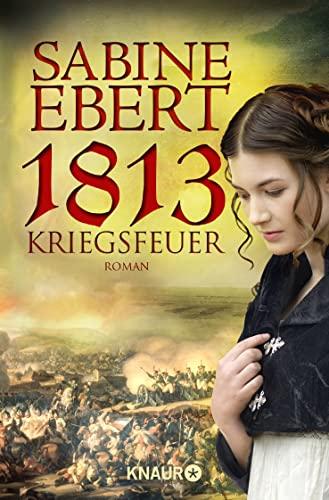 9783426505830: 1813 - Kriegsfeuer