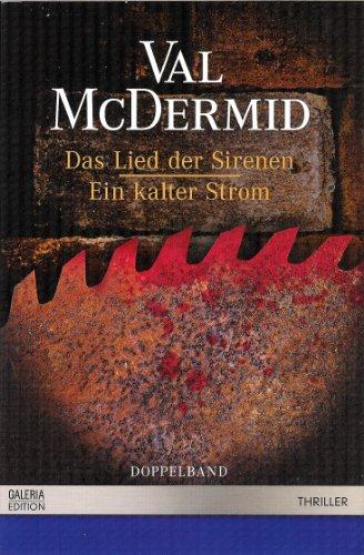 Das Lied der Sirenen. Ein kalter Strom. Doppelband (Versand nur innerhalb Deutschlands): McDermid, ...