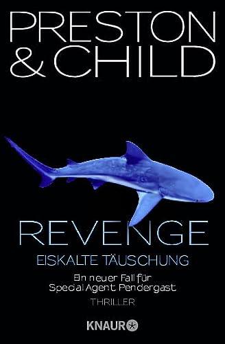 9783426508084: Revenge - Eiskalte Täuschung: Ein neuer Fall für Special Agent Pendergast