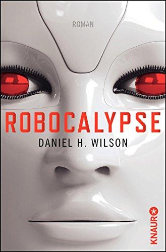 Robocalypse (Knaur Taschenbücher): Wilson, Daniel H.