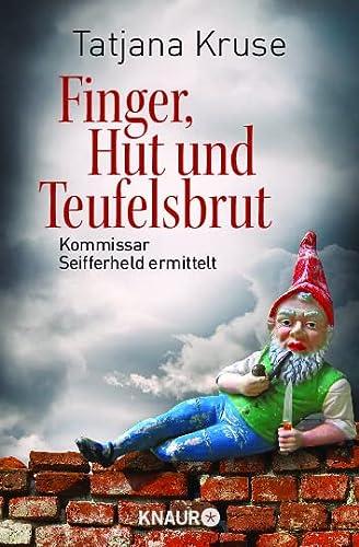 9783426510506: Kommissar Seifferheld 03. Finger, Hut und Teufelsbrut: Kommissar Seifferheld ermittelt