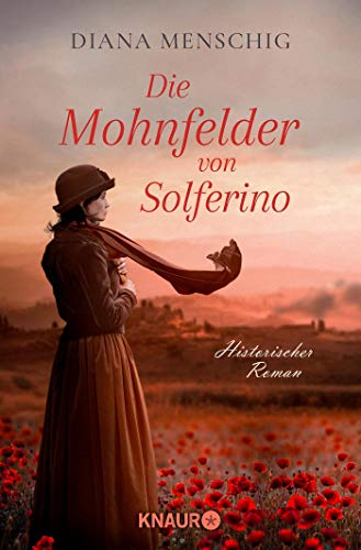 Die Mohnfelder von Solferino - Diana Menschig