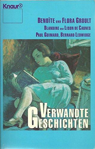 Verwandte Geschichten. Benoite Groult . Aus dem: Benoite & Flora