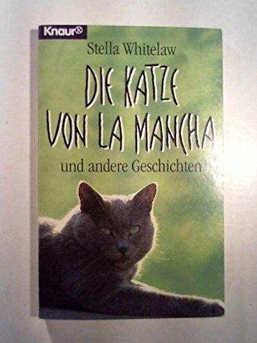 Die Katze von La Mancha und andere Geschichten: Whitelaw, Stella: