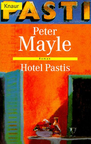 Hotel Pastis (9783426604540) by Peter Mayle