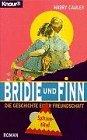 9783426604960: Bridie und Finn : die Geschichte einer Freundschaft