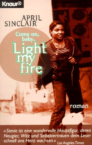 Come On, Baby, Light My Fire (9783426605530) by April Sinclair