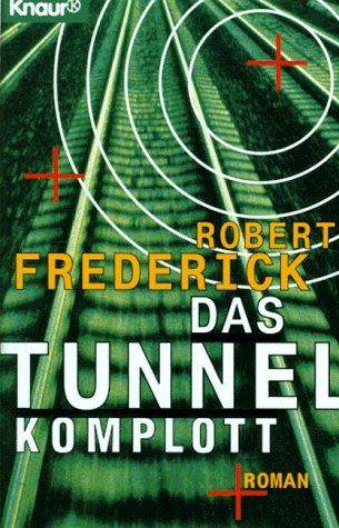 Das Tunnel- Komplott.: Robert Frederick