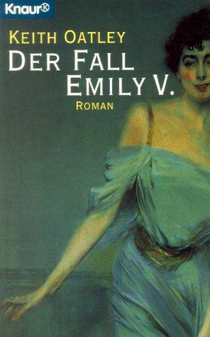Der Fall Emily V. - Oatley, Keith