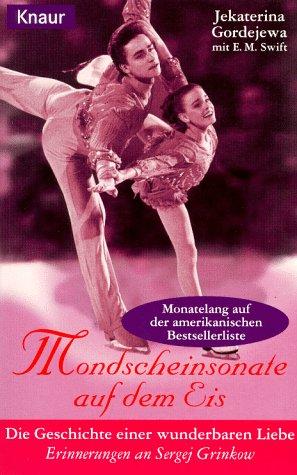 9783426607398: Mondscheinsonate auf dem Eis. Die Geschichte einer wunderbaren Liebe. Erinnerungen an Sergej Grinkow