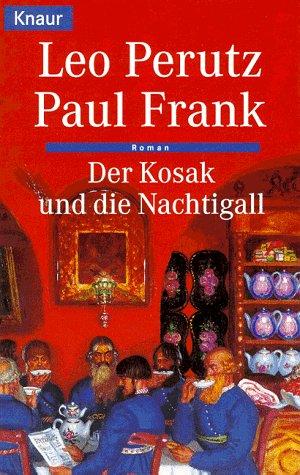 Der Kosak und die Nachtigall, Roman, - Perutz, Leo / Paul Frank