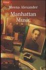 Manhattan music : Roman. Meena Alexander. Aus dem Amerikan. von Gabriela Schönberger-Klar / Knaur ; 60826 - Alexander, Meena (Verfasser)