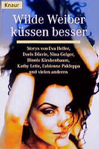 9783426610886: Wilde Weiber küssen besser - Storys