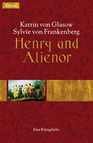 9783426611524: Henry und Alienor. Eine Königsliebe.