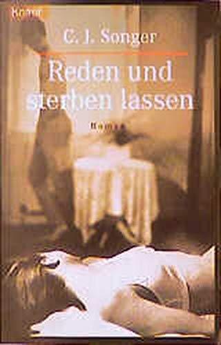 Reden und Sterben lassen.: Songer, C. J.