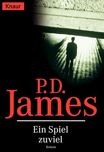 Ein Spiel zuviel.: James, P. D.