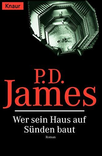 Wer sein Haus auf Sünden baut: P. D. James