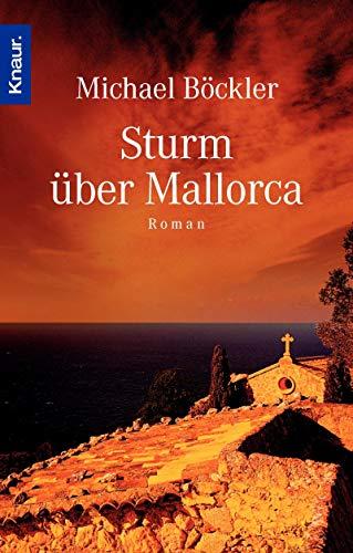 Sturm über Mallorca: Ein Roman als Reiseführer - Böckler, Michael