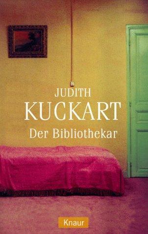 Der Bibliothekar. Roman. - (=Knaur, Band 61699). - Kuckart, Judith