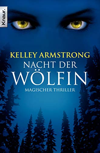 Die Nacht der Wölfin (Women of the Otherworld) (3426618117) by Kelley Armstrong