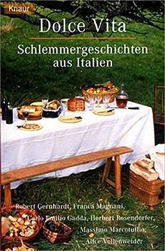 9783426618486: Dolce Vita. Schlemmergeschichten aus Italien. ( Tb)